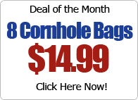 Monthly Special Cornhole Bags just $14.99